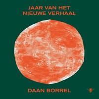 Jaar van het nieuwe verhaal | Daan Borrel |