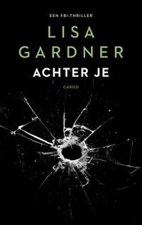 Achter je | Lisa Gardner |