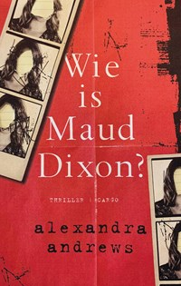 Wie is Maud Dixon? | Alexandra Andrews |