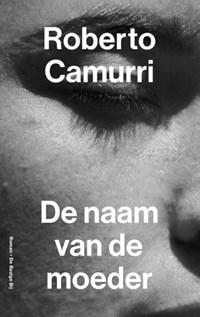 De naam van de moeder | Roberto Camurri |