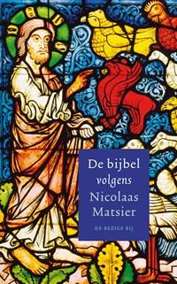 De bijbel volgens Nicolaas Matsier | Nicolaas Matsier |