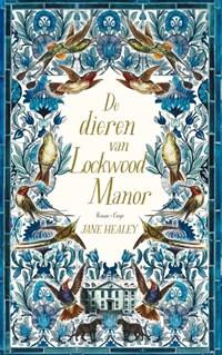 De dieren van Lockwood Manor | Jane Healey |