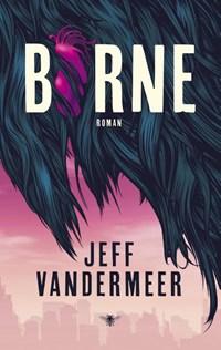 Borne | Jeff VanderMeer |