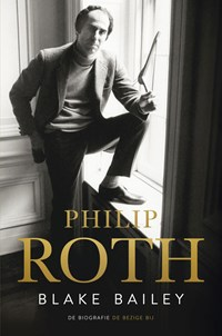 Philip Roth   Blake Bailey  