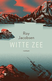 Witte zee | Roy Jacobsen |