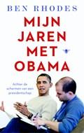 Mijn jaren met Obama | Ben Rhodes |