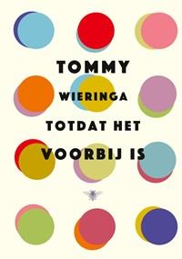 Totdat het voorbij is   Tommy Wieringa  
