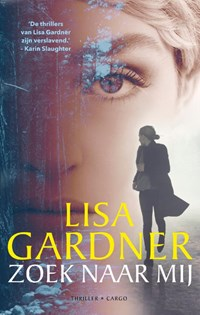 Zoek naar mij   Lisa Gardner  