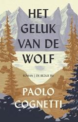 Het geluk van de wolf   Paolo Cognetti   9789403149011