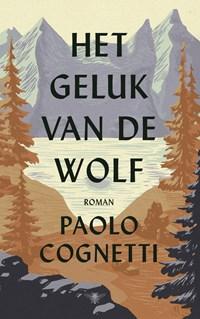 Het geluk van de wolf | Paolo Cognetti |