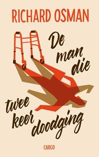 De man die twee keer doodging | Richard Osman |