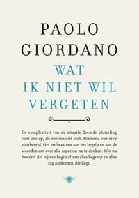 Wat ik niet wil vergeten | Paolo Giordano |