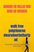 walk free pelgrimeren dwarsdoorhethartpad | Gerard En Nellie Van Duin en Werner |