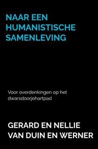 Naar een humanistische samenleving | Gerard En Nellie Van Duin en Werner |