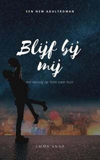 Blijf bij mij | Emma Anna |