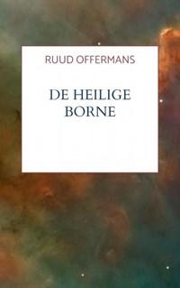 De Heilige Borne   Ruud Offermans  