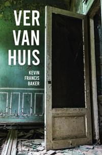 Ver Van Huis | Kevin Francis Baker |