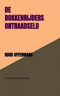 De bokkenrijders ontraadseld | Ruud Offermans |