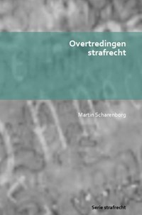 Overtredingen strafrecht | Martin Scharenborg |