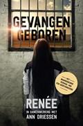 Gevangen geboren | Ann Driessen |