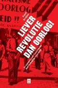 Liever revolutie dan oorlog | Ruud Bruijns |