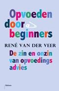 Opvoeden door beginners   René van der Veer  