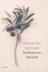 Verkoren en veracht   Antoine Bodar  
