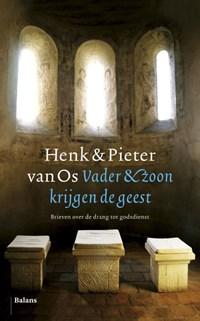 Vader & zoon krijgen de geest | Henk van Os ; Pieter van Os |