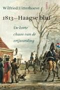 1813- Haagse bluf | Wilfried Uitterhoeve |