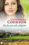 Als de zon wil schijnen   Catherine Cookson  