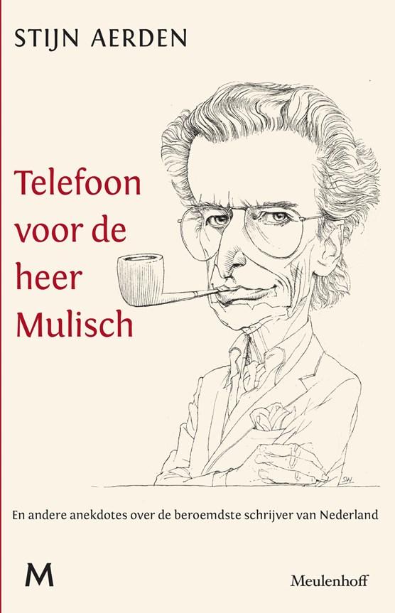 Telefoon voor de heer Mulisch