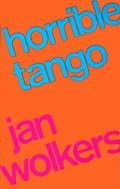 Horrible tango   Jan Wolkers  