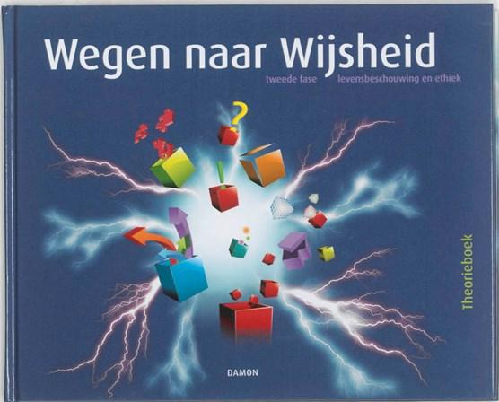 Wegen naar Wijsheid 4A 2e fase levensbeschouwing Theorieboek