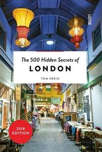 500 hidden secrets of london   Tom Greig  