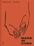 Made in Cuba   Molly Mandell ; James Burke  