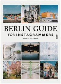 Berlin Guide For Instagrammers | Silvie Bonne |