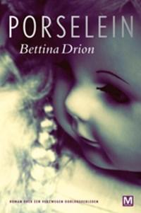Porselein   Bettina Drion ; Superschrift  
