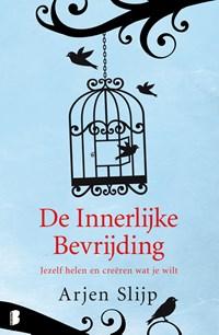 De innerlijke bevrijding | Arjen Slijp |
