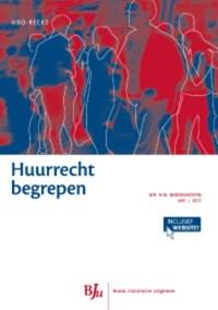 Huurrecht begrepen   Heleen Middelhoven ; Jeroen Kist  