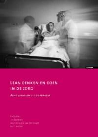 Lean denken en doen in de zorg   Jos Benders ; Marc Rouppe van der Voort ; Bart Berden  