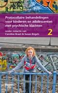 Protocollaire behandelingen voor kinderen en adolescenten met psychische klachten | Caroline Braet ; Susan Bogels |