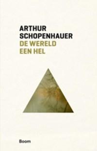De wereld een hel   Arthur Schopenhauer  