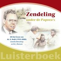 Zendeling onder de Papoea's | Lieneke Benschop ; Mj Ruissen |