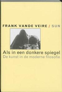 Als in een donkere spiegel | Frank vande Veire |