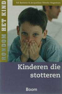 Kinderen die stotteren   Jacqueline Weeda-Hageman ; Ad Bertens  