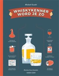 Whiskykenner word je zo   Mickaël Guidot  