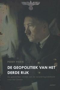 De geopolitiek van het Derde Rijk | Perry Pierik |