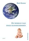 De wereld van onze kleinkinderen | Bert Koene |