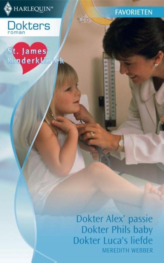 Dokter Alex passie ; Dokter Phils baby ; Dokter Luca's liefde