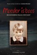 Moeder is boos | Lineke Breukel |
